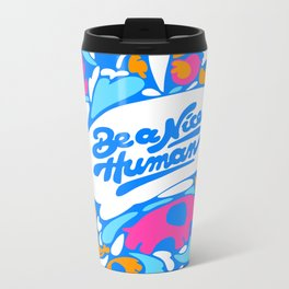 Be a Nice Human Metal Travel Mug