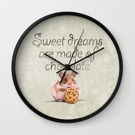 Sweet dreams are made of chocolate Wall Clock