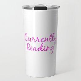CURRENTLY READING pink Travel Mug