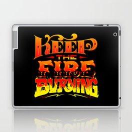 Keep the Fire Burning Laptop & iPad Skin