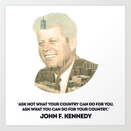 What You Can Do For Your Country Art Print
