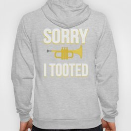 Sorry I Tooted Trumpet Player Hoody