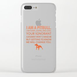 I Am A Pit Bull Clear iPhone Case