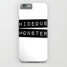 Hideous Monster Impact Label | Self-Deprecating Humor iPhone Case