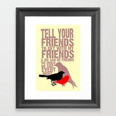 Tell Yo' Friends Framed Art Print
