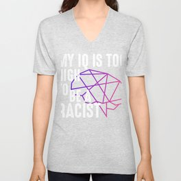 Too smart to be a racist Unisex V-Neck