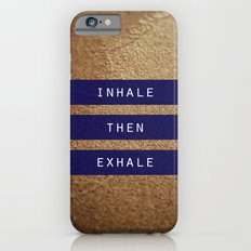 inhale then exhale. Slim Case iPhone 6s