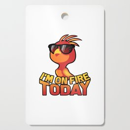Funny Phoenix Fire Bird I'M On Fire Today Gift Cutting Board