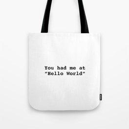 "You had me at ""Hello World"" Tote Bag"