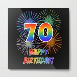 "70th Birthday ""70"" & ""HAPPY BIRTHDAY!"" w/ Rainbow Spectrum Colors + Fun Fireworks Inspired Pattern Metal Print"