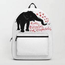 Ride bicycles not elephants. Black elephant, Red text Backpack