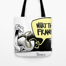 what the frank? Tote Bag