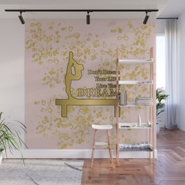 Live Your Dream Golden Gymnastics Graphic Design Wall Mural