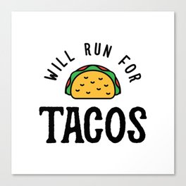 Will Run For Tacos v2 Canvas Print