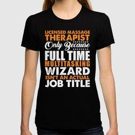 Licensed Massage Therapist Not A Job Title T-shirt