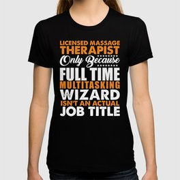 Licensed Massage Therapist Not A Job Title T-shirt