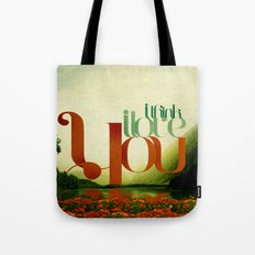 I Think I Love You Tote Bag
