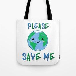 Please Save Me - Environmental Message Tote Bag