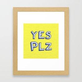 Yes PLZ Framed Art Print