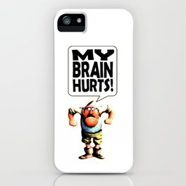 Mr Gumby - My brain hurts iPhone Case
