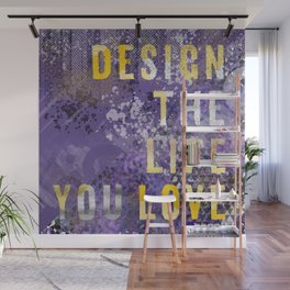 GRAPHIC ART Design the life you love   ultraviolet & golden Wall Mural