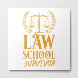Lawyer - Law School Survivor Metal Print