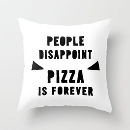 PIZZA IS FOREVER Throw Pillow