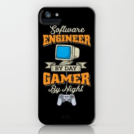 Engineer Gift: Software Engineer by day, Gamer by Night iPhone Case