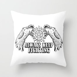 Always Keep Fighting Mono Throw Pillow