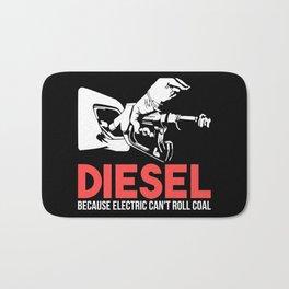 Diesel Because Electric Can't Roll Coal Funny Truck Trucker Mechanics Gift Bath Mat