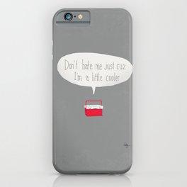 Just a little cooler iPhone Case