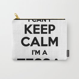 I cant keep calm I am a TESSA Carry-All Pouch