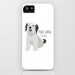Paul Anka, the dog. iPhone Case