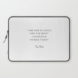 tom quote,time and silence are the most luxurious things today,office decor,office sign,quotes Laptop Sleeve