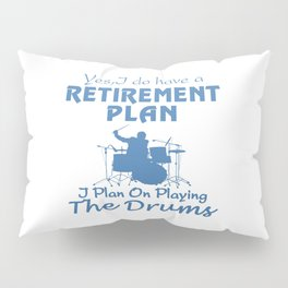 PLAYING THE DRUMS Pillow Sham
