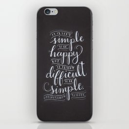 it is very simple to be happy, but it is very difficult to be simple iPhone Skin
