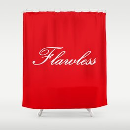 FlawlesS Shower Curtain
