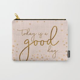 Text Art TODAY IS A GOOD DAY | glittering rose gold Carry-All Pouch