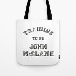 Training to be John McClane Tote Bag