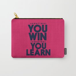 Sometimes you win, sometimes you learn, life lesson, typography inspiration , think positive vibes Carry-All Pouch