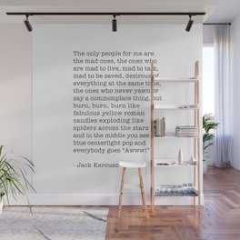 Jack Kerouac - On the Road - The only people for me are the mad ones, Wall Mural