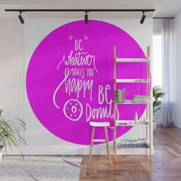 Be donuts my friend! Wall Mural