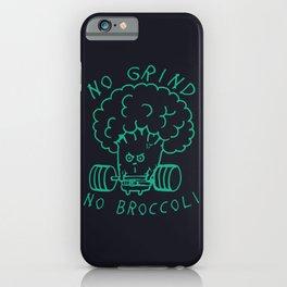 No Grind No Broccoli iPhone Case