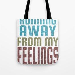 Running Away From My Feelings print Tote Bag