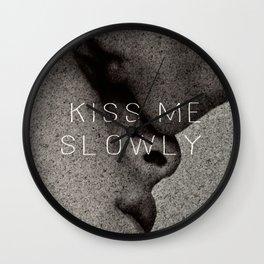 KISS ME SLOWLY Wall Clock