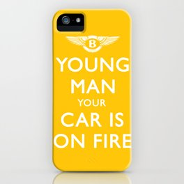 Your Car Is On Fire iPhone Case