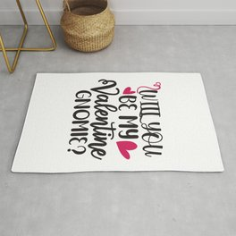 Will You Be My Valentine Gnomie - Funny Love humor - Cute typography - Lovely and romantic quotes illustration Rug