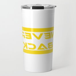 """""""Never Look Back"""" tee design. Makes a nice gift this seasons of giving. Go get it now! Travel Mug"""