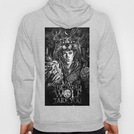 May The Dread Wolf Take You Hoody