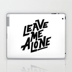 leave me alone Laptop & iPad Skin